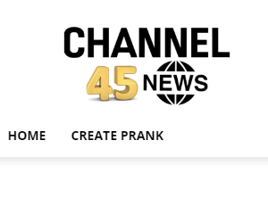 channel45news.com - prank 'em with fake news