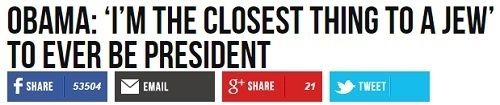 """Breitbart headline reads, """"Obama: 'I'm the Closet Thing to a Jew' to Ever Be President."""""""