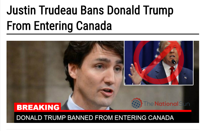 Justin Trudeau Bans Donald Trump from Entering Canada -- no he didn't.