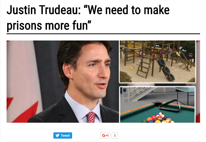 """Justin Trudeau says """"We need to make prisons more fun"""" -- no, he didn't."""